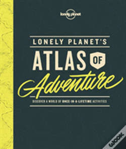 Wook.pt - Lonely Planet'S Atlas Of Adventure