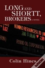 Long And Shortt, Brokers