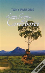 Long Gone The Corroboree