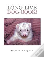 Long Live Dog-Book!