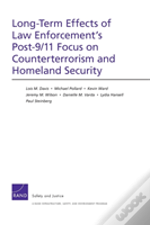 Long-Term Effects Of Law Enforcement1s Post-9/11 Focus On Counterterrorism And Homeland Security