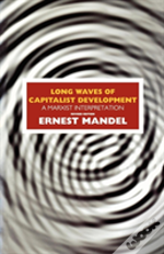 Long Waves Of Capitalist Development