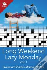 Long Weekend Lazy Monday Vol 1