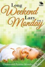 Long Weekend Lazy Monday Vol 3