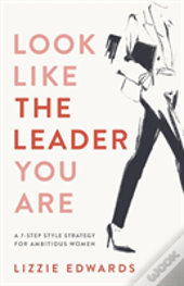 Look Like The Leader You Are