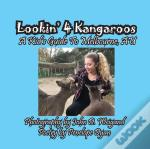 Lookin' 4 Kangaroos -- A Kid'S Guide To Melbourne, Au