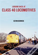 Looking Back At Class 40 Locomotives