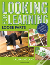 Looking For Learning Loose Parts