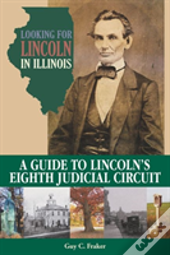 Looking For Lincoln In Illinois
