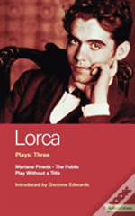 Lorca Plays'Public', 'Play Without A Title', 'Mariana Pineda'