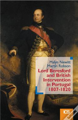 Wook.pt - Lord Beresford and British Intervention in Portugal 1807-1820