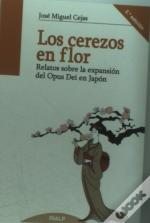 Los Cerezos En Flor: Relatos Sobrela Espansion Del Opus Dei En Japon