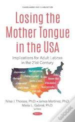 Losing The Mother Tongue In The Usa: Implications For Adult Latinxs In The 21st Century