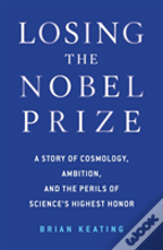 Losing The Nobel Prize 8211 A Story