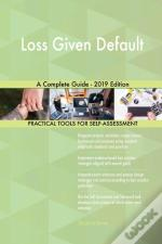 Loss Given Default A Complete Guide - 2019 Edition