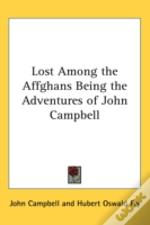 Lost Among The Affghans Being The Advent