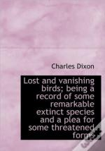 Lost And Vanishing Birds; Being A Record