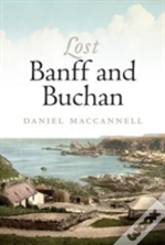Lost Banff And Buchan