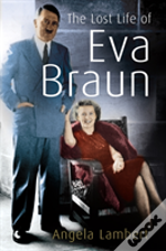 Lost Life Of Eva Braun