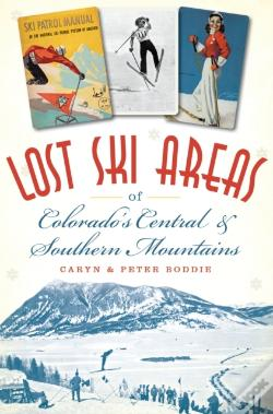 Wook.pt - Lost Ski Areas Of Colorado'S Central And Southern Mountains