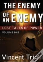 Lost Tales Of Power: Volume 1 - The Enemy Of An Enemy