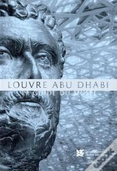 Louvre Abu Dhabi ; Guide Des Collections