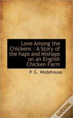 Love Among The Chickens : A Story Of The