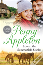 Love At The Summerfield Stables Large Print Edition
