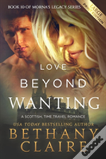 Love Beyond Wanting (Large Print Edition)