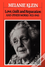 Love, Guilt, And Reparation And Other Works 1921-1945