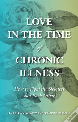 Wook.pt - Love In The Time Of Chronic Illness