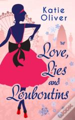 Love, Lies And Louboutins (Marrying Mr Darcy - Book 2)