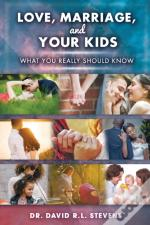 Love, Marriage, And Your Kids: What You