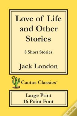 Wook.pt - Love Of Life And Other Stories (Cactus Classics Large Print)