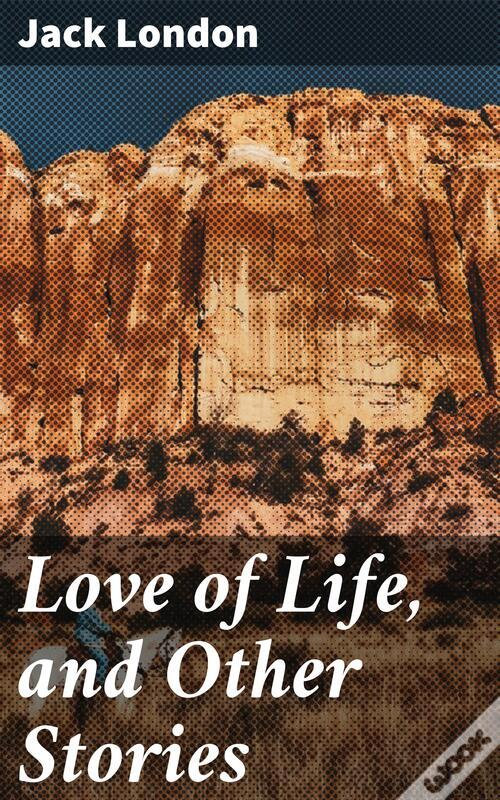 Baixar Grátis Love Of Life, And Other Stories PDF