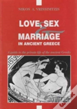 Love, Sex And Marriage In Ancient Greece