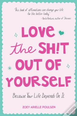Wook.pt - Love The Sh!T Out Of Yourself