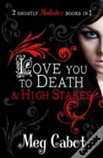 Love You To Death/High Stakes 1 & 2