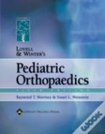 Lovell And Winter'S Pediatric Orthopaedicsand Atlas Of Pediatric Orthopaedic Surgery