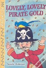Lovely, Lovely Pirate Gold