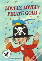 Lovely Lovely Pirate Gold