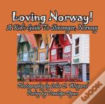 Loving Norway! A Kid'S Guide To Stavanger, Norway