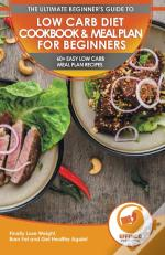 Low Carb Diet Cookbook & Meal Plan For Beginners