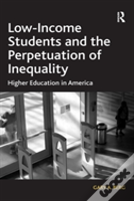 Low Income Students And The Perpetuation Of Inequality