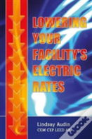 Lowering Your Facility'S Electric Rates