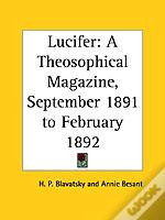 LUCIFER: A THEOSOPHICAL MAGAZINE VOL. IX (SEPTEMBER 1891 TO FEBRUARY 1892)