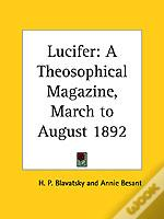 LUCIFER: A THEOSOPHICAL MAGAZINE VOL. X (MARCH TO AUGUST 1892)