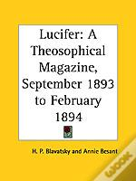 LUCIFER: A THEOSOPHICAL MAGAZINE VOL. XIII (SEPTEMBER 1893 TO FEBRUARY 1894)
