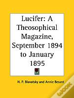 LUCIFER: A THEOSOPHICAL MAGAZINE VOL. XV (SEPTEMBER 1894 TO JANUARY 1895)
