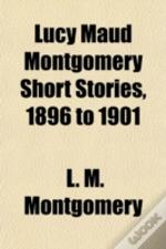 Lucy Maud Montgomery Short Stories, 1896
